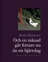 Och en månad går fortare nu än ett hjärtslag - Bodil Malmsten
