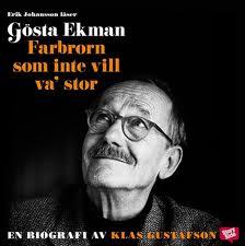 Gösta Ekman Farbrorn som inte vill va' stor - Klas Gustafson