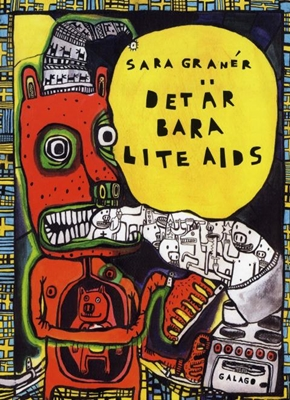 Det är bara lite AIDS - Sara Granér