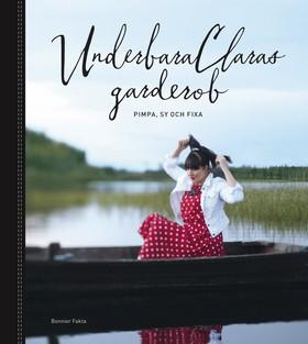 UnderbaraClaras garderob - Clara Lidström, Anna Lidström