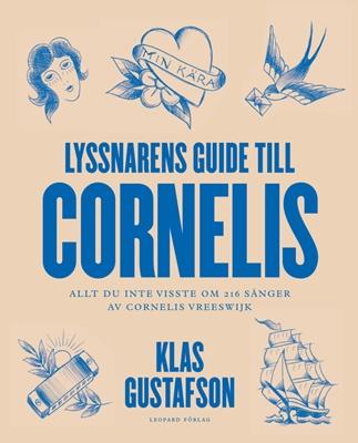 Lyssnarens guide till Cornelis - Klas Gustafson