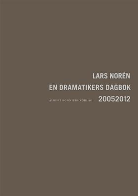 En dramatikers dagbok 20052012 - Lars Norén