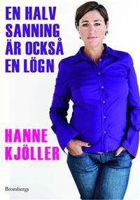 En halv sanning är också en lögn - Hanne Kjöller