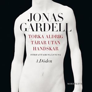 Torka aldrig tårar utan handskar 3. Döden - Jonas Gardell