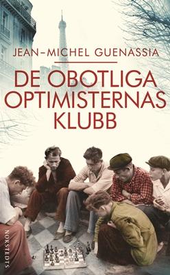 De obotliga optimisternas klubb - Jean-Michel Guenassia
