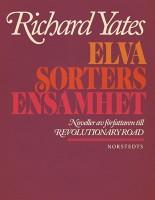 Elva sorters ensamhet - Richard Yates