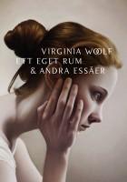 Ett eget rum & andra essäer - Virginia Woolf