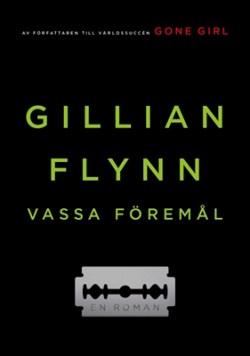 Vassa föremål av Gillian Flynn