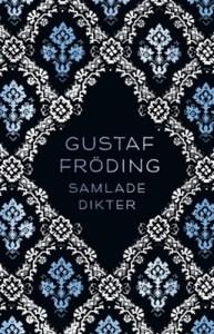Samlade dikter - Gustav Fröding