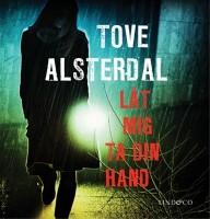 Låt mig ta din hand - Tove Alsterdal