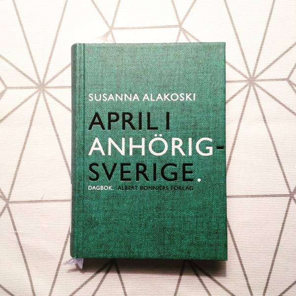 April i anhörigsverige av Susanna Alakoski