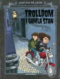 Trolldom i Gamla stan - Martin Olczak, Anna Sandler