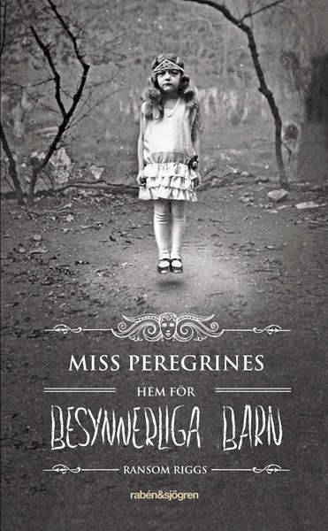 Miss Peregrines hem för besynnerliga barn - Ransom Riggs