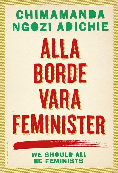 Alla borde vara feminister av Chimamanda Ngozi Adichie