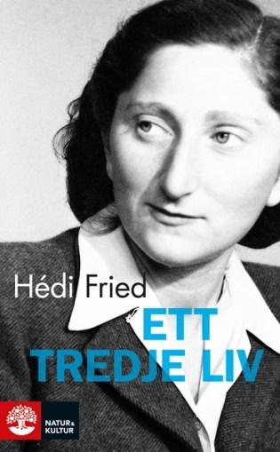 Ett tredje liv av Hédi Fried