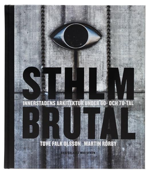Sthlm brutal av Tove Falk Olsson och Martin Rörby