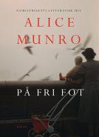 På fri fot av Alice Munro