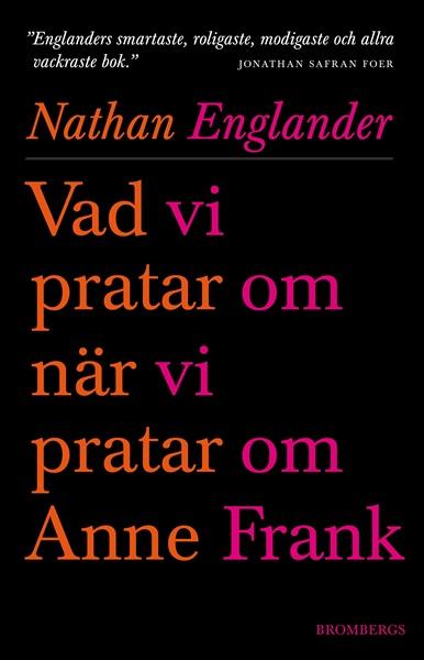 Vad vi pratar om när vi pratar om Anne Frank av Nathan Englander