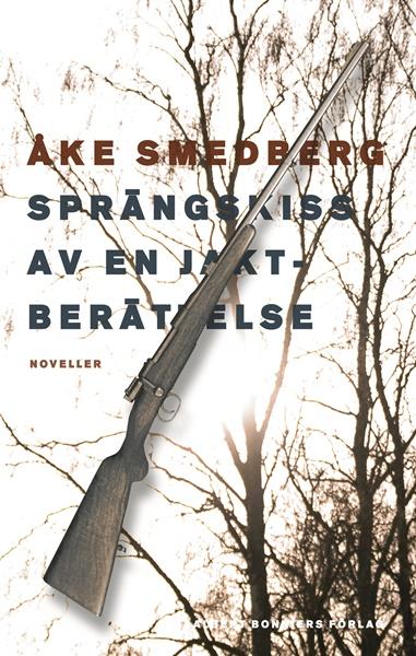 Sprängskiss av en jaktberättelse av Åke Smedberg