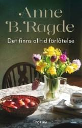 Det finns alltid förlåtelse av Anne B. Ragde