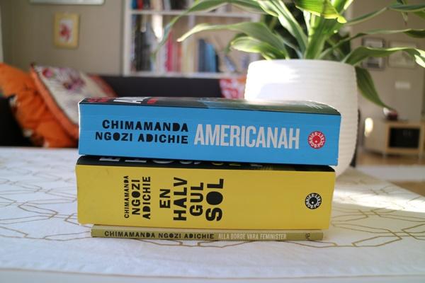 Americanah, En halv gul sol och Alla borde vara feminister av Chimamanda Ngozi Adichie