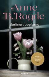 Berlinerpopplarna av Anne B. Ragde
