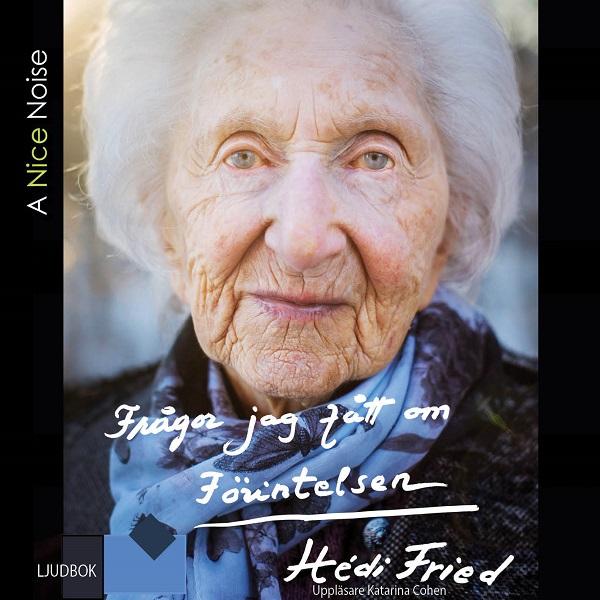 Frågor jag fått om Förintelsen av Hédi Fried