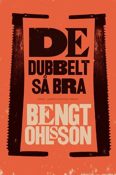De dubbelt så bra av Bengt Ohlsson