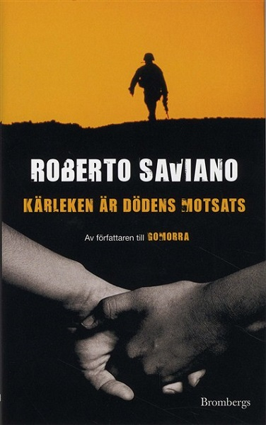 Kärleken är dödens motsats av Roberto Saviano