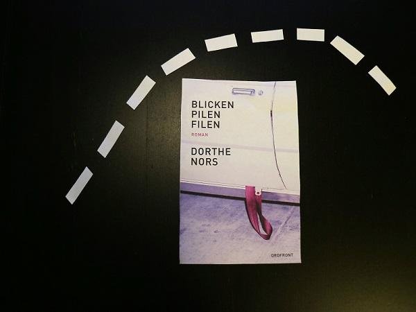 Blicken, pilen, filen av Dorthe Nors