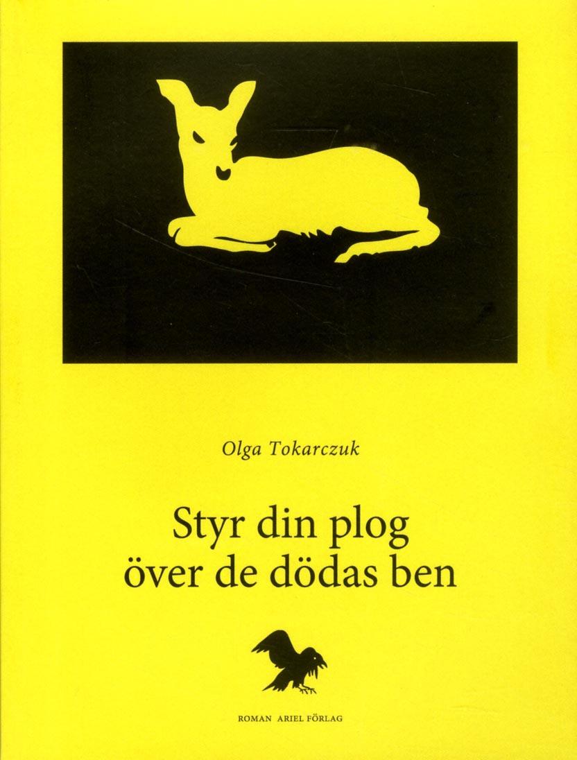 Styr din plog över de dödas ben av Olga Tokarczuk