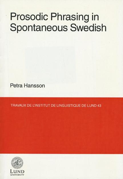 Prosodic Phrasing in Spontaneous Swedish