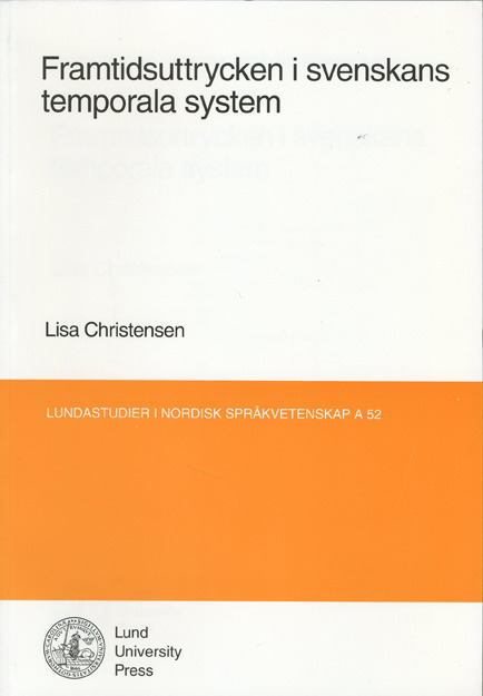 Framtidsuttrycken i svenskans temporala system