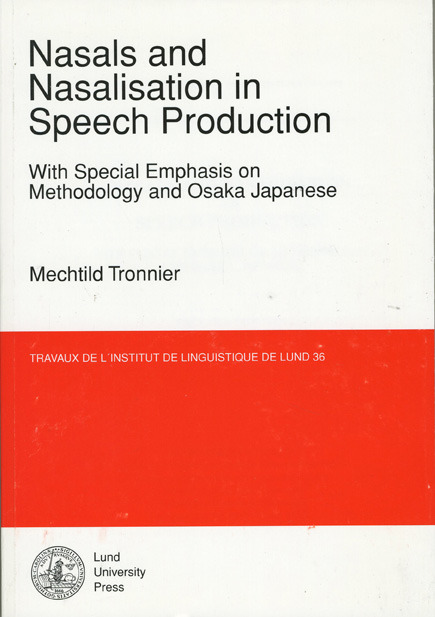 Nasals and Nasalisation in Speech Production with Special Emphasis on Methodology and Osaka Japanese