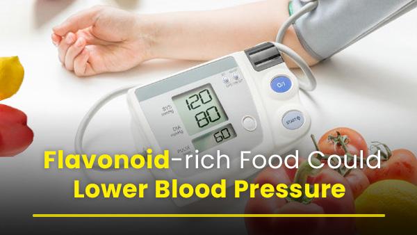 Flavonoid युक्त खाद्य पदार्थ आपके रक्तचाप को कम कर सकते हैं