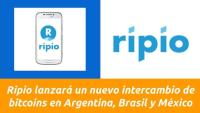 Ripio lanzará un nuevo intercambio de bitcoins en Argentina, Brasil y México