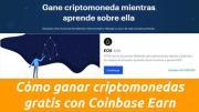Cómo ganar criptomonedas gratis con Coinbase Earn