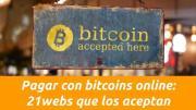 Pagar con bitcoins online: 21 grandes compañías que los aceptan