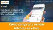 Como comprar y vender bitcoins en eToro