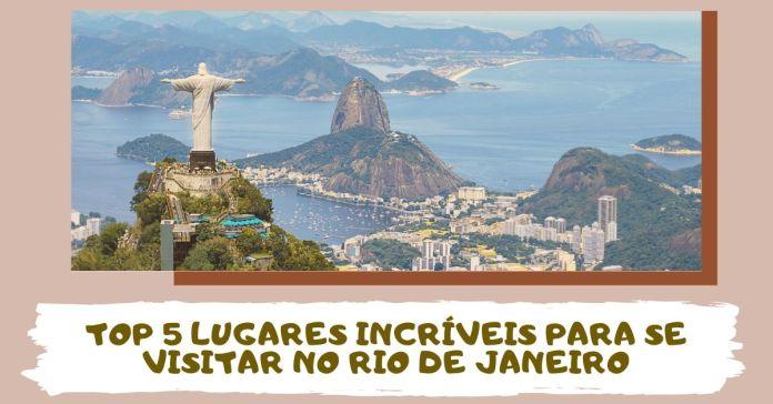 Lugares incríveis para visitar no Rio de Janeiro