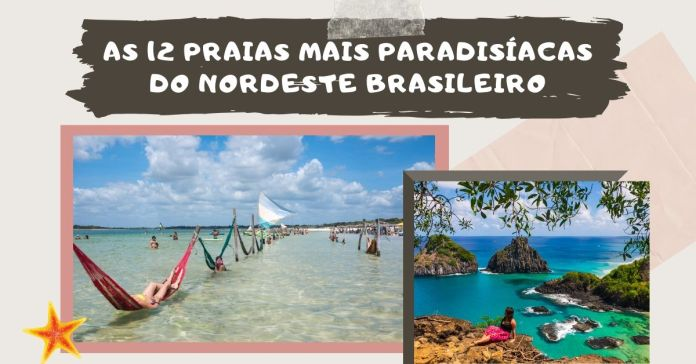 Praias mais paradisíacas do Nordeste brasileiro