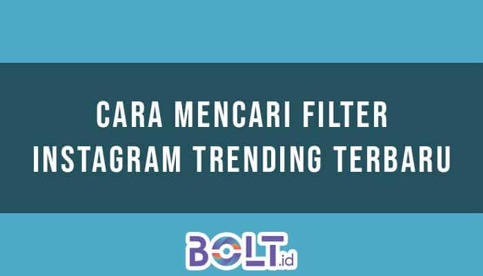Cara Mencari Filter Instagram Trending Terbaru