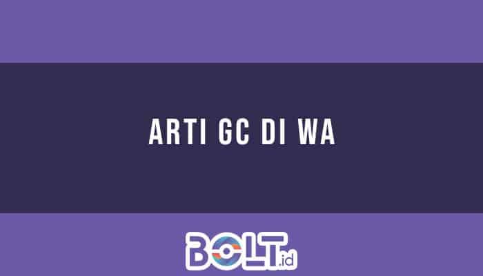 Arti GC di WA