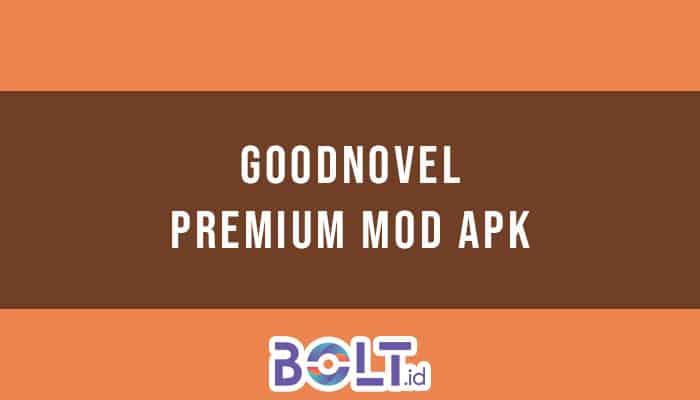 Goodnovel Premium Mod Apk
