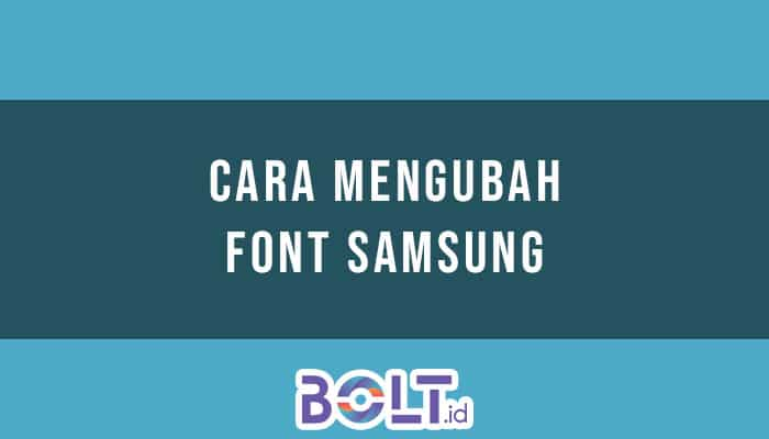 Cara Mengubah Font Samsung