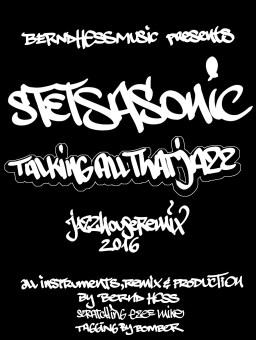 Stetsasonic Talking All That Jazz Jazzhousmix Stylewriting Tags-Youtube Channel Bernd Hess musicproducer 2016