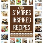 The Ultimate Roundup of 75 S'mores Inspired Recipes