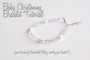 Make a beautiful bracelet for a baby christening, blessing, or baptism! The PERFECT unique baby shower gift!
