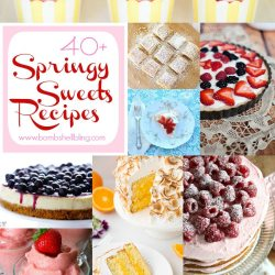 40+ Spring Sweets Recipes
