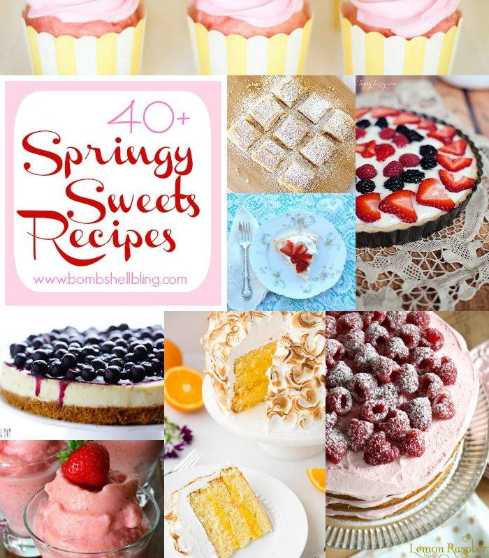 40+ Sweet Spring Recipes